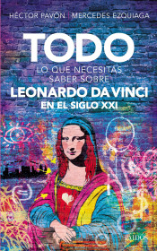 Todo lo que necesitás saber sobre Leonardo da Vinci en el siglo XXI